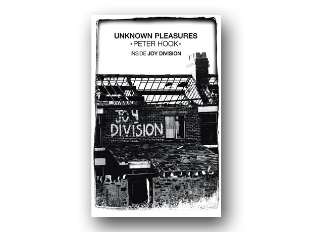 Peter Hook: Unknown Pleasures: The Inside Story Of