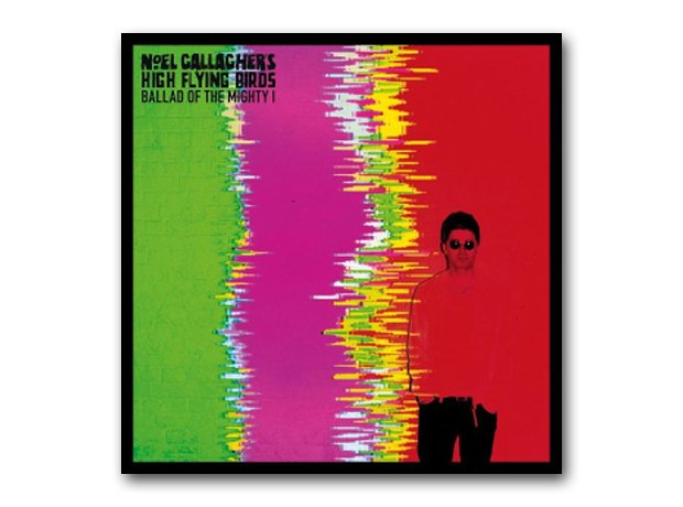 Noel Gallagher's High Flying Birds - The Ballad Of